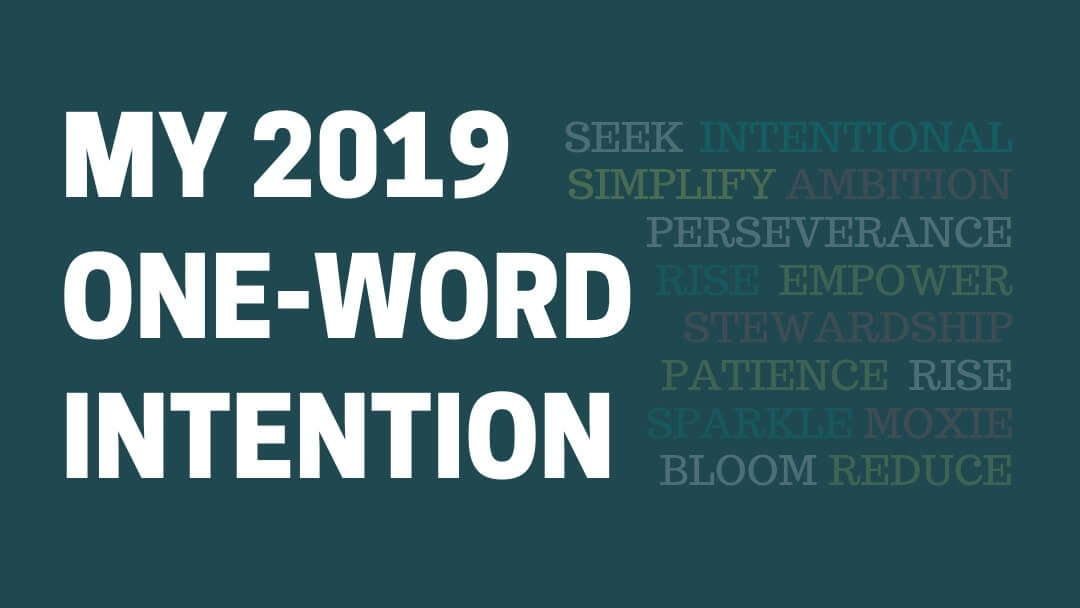 Setting My One-Word Intention for 2019